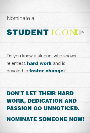 Nominate a Student for our Student Icon segment!
