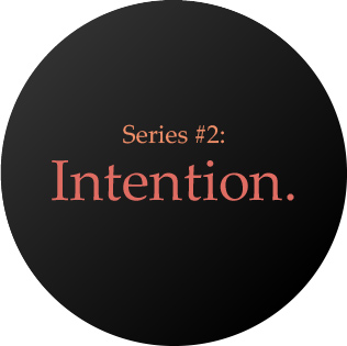 Series 2 - Intention